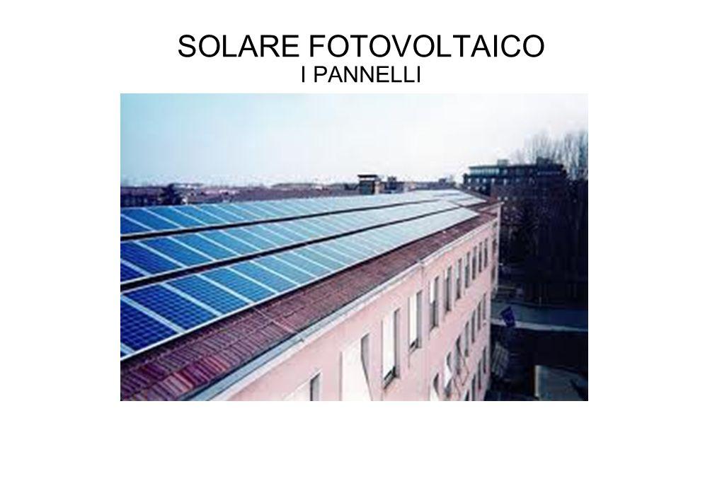 SOLARE FOTOVOLTAICO I PANNELLI