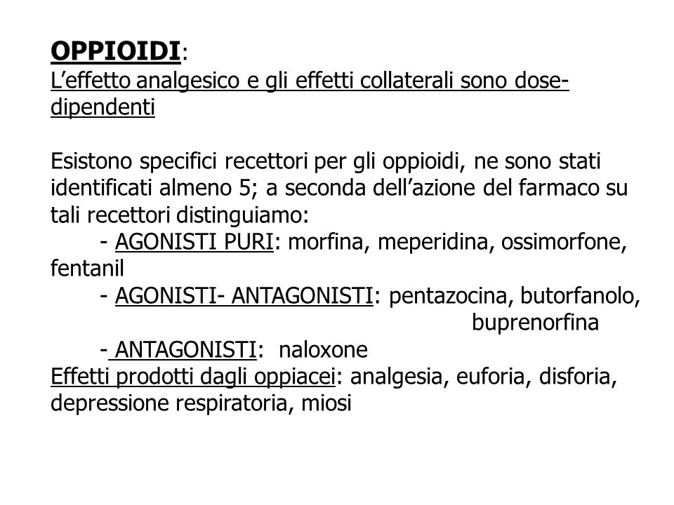 OPPIOIDI: L'effetto analgesico e gli effetti collaterali sono dose-dipendenti.