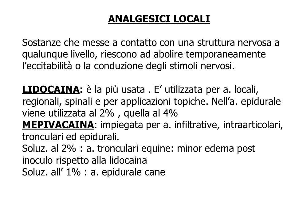 ANALGESICI LOCALI Sostanze che messe a contatto con una struttura nervosa a.