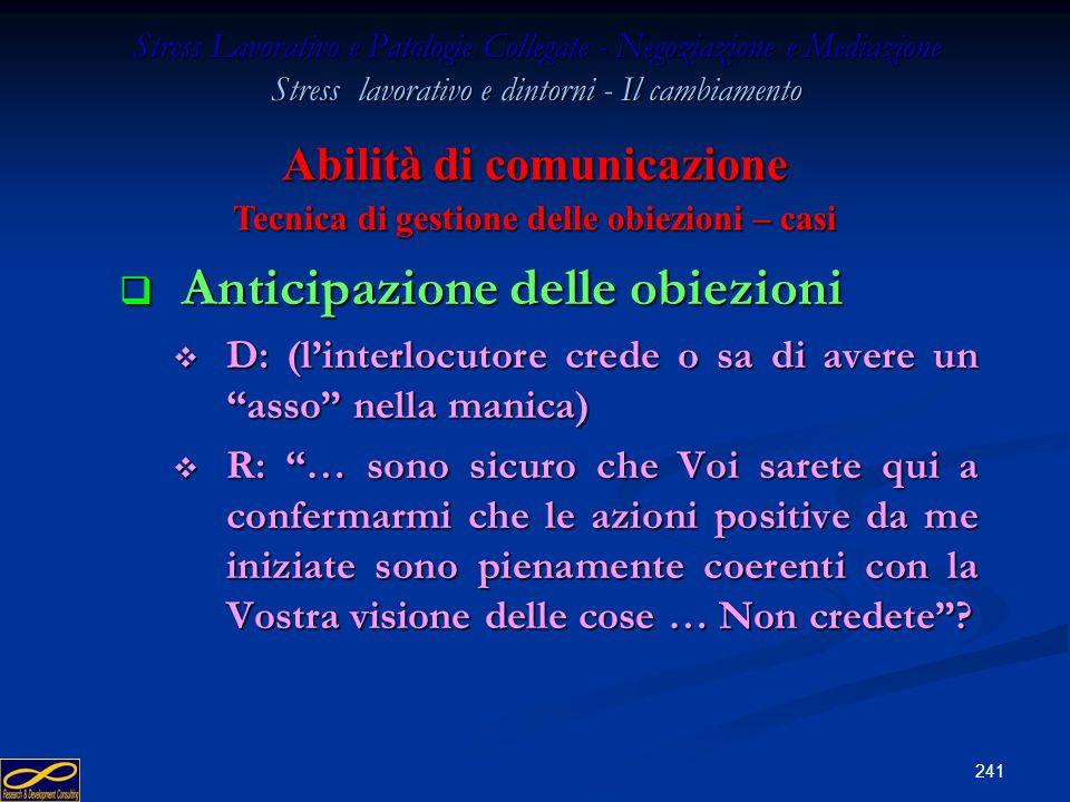 Abilità di comunicazione Tecnica di gestione delle obiezioni – casi