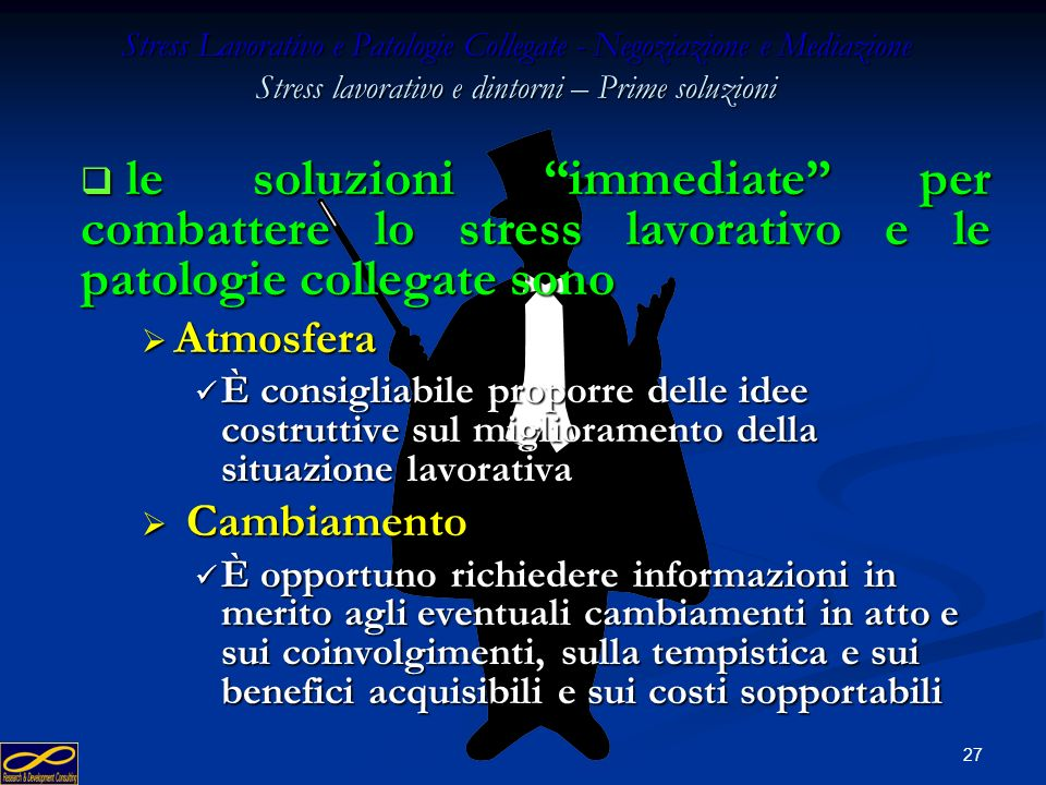 Stress Lavorativo e Patologie Collegate - Negoziazione e Mediazione Stress lavorativo e dintorni – Prime soluzioni