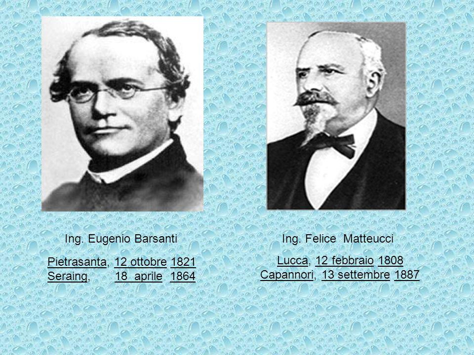Ing. Eugenio Barsanti Ing. Felice Matteucci. Pietrasanta, 12 ottobre 1821. Seraing, 18 aprile 1864.