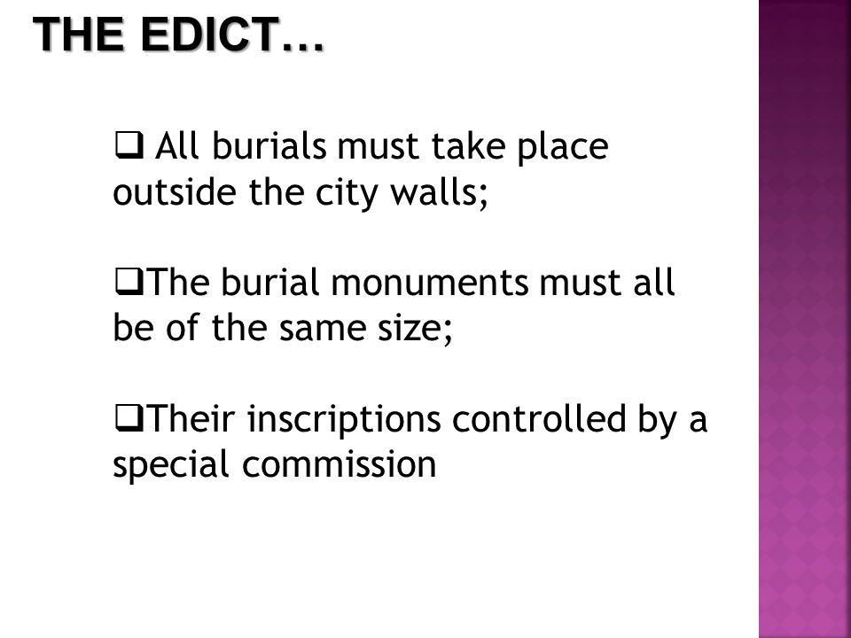 THE EDICT… All burials must take place outside the city walls;