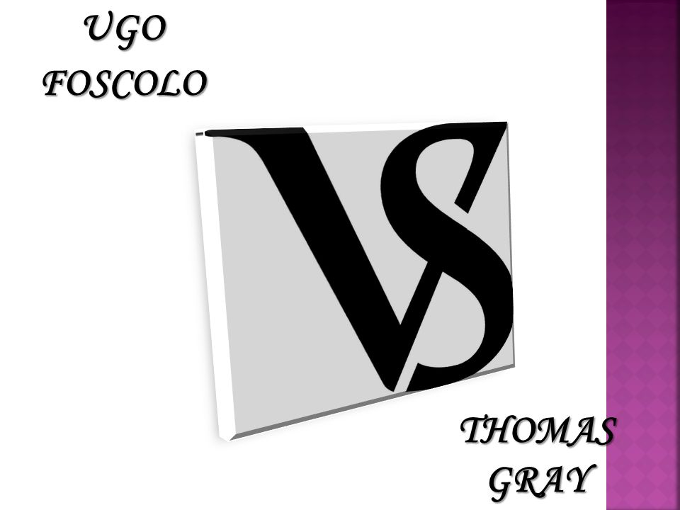 UGO FOSCOLO THOMAS GRAY