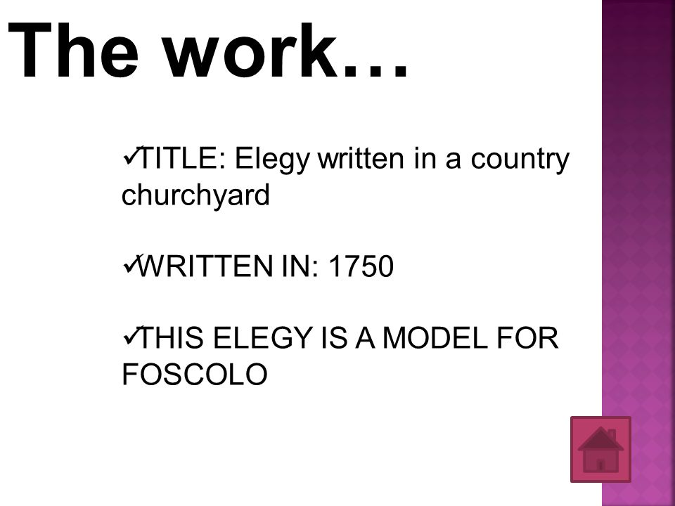 The work… TITLE: Elegy written in a country churchyard