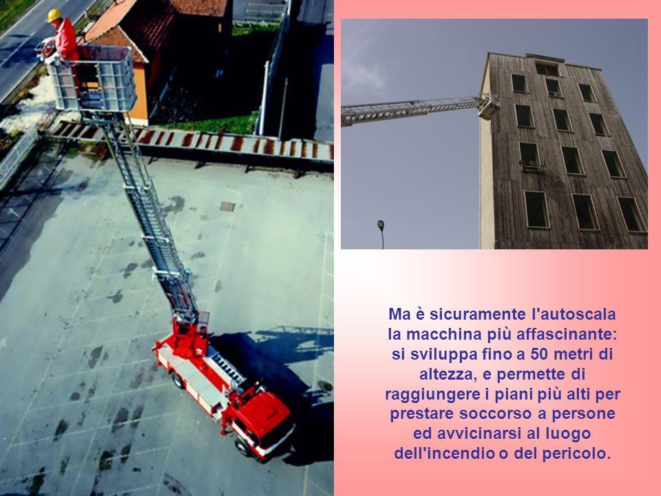 Ma è sicuramente l autoscala la macchina più affascinante: si sviluppa fino a 50 metri di altezza, e permette di raggiungere i piani più alti per prestare soccorso a persone ed avvicinarsi al luogo dell incendio o del pericolo.
