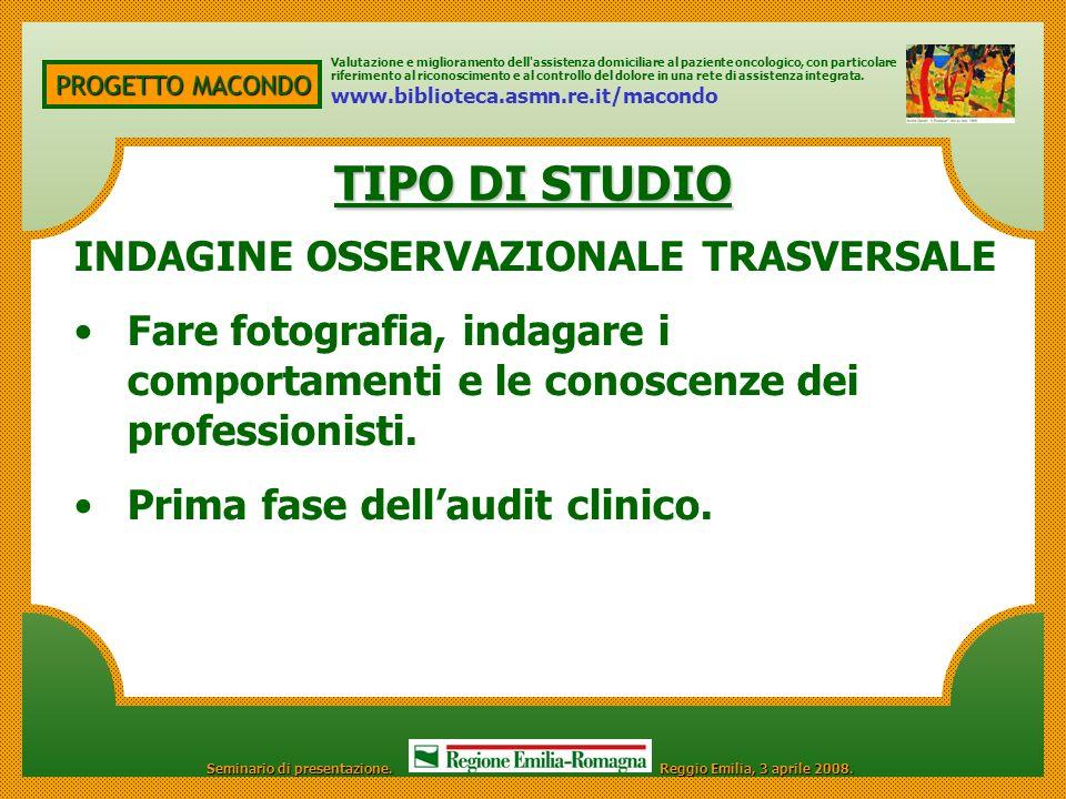 TIPO DI STUDIO INDAGINE OSSERVAZIONALE TRASVERSALE