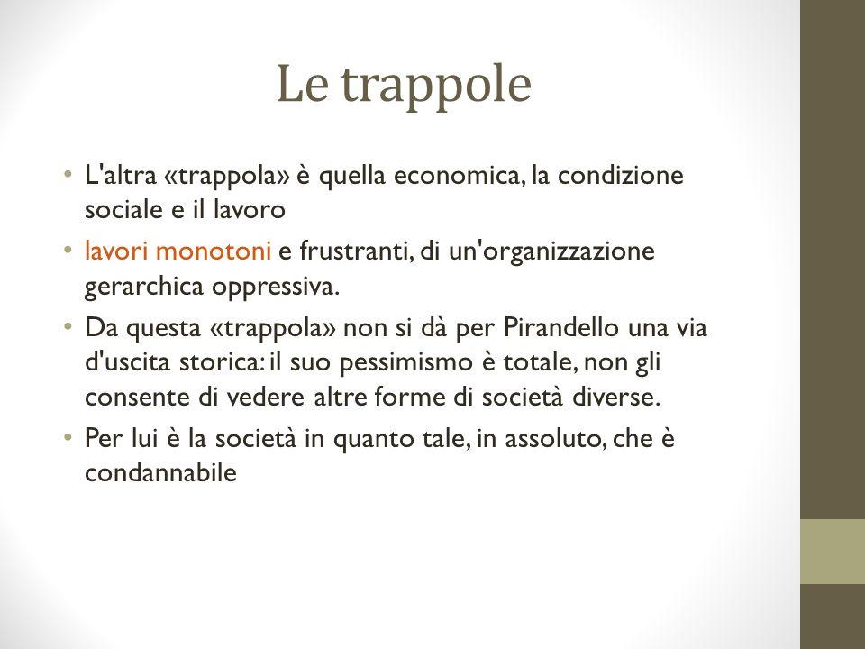 Le trappole L altra «trappola» è quella economica, la condizione sociale e il lavoro.
