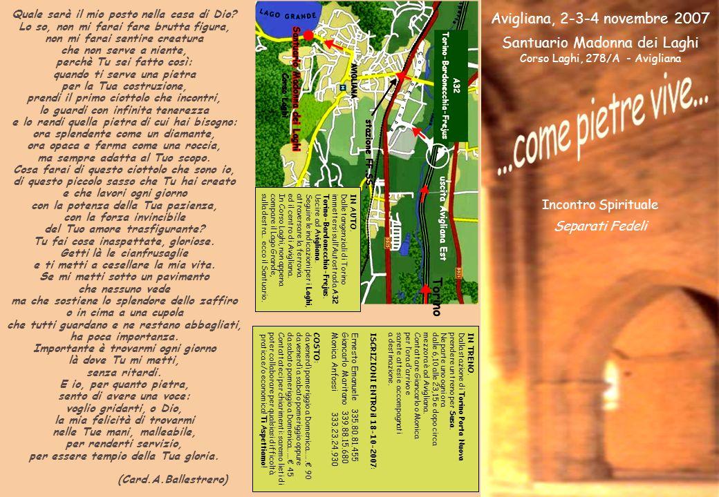 ...come pietre vive... Avigliana, 2-3-4 novembre 2007