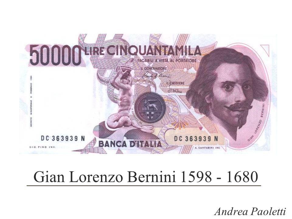 Gian Lorenzo Bernini 1598 - 1680 Andrea Paoletti
