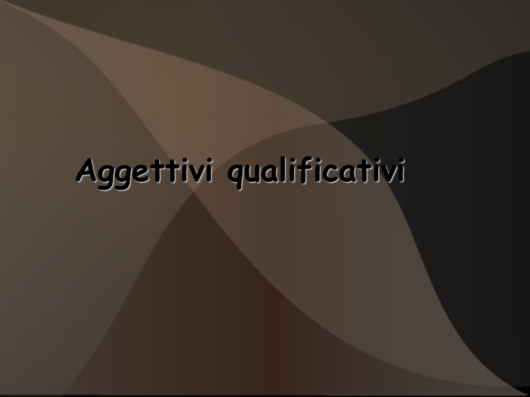 Aggettivi qualificativi