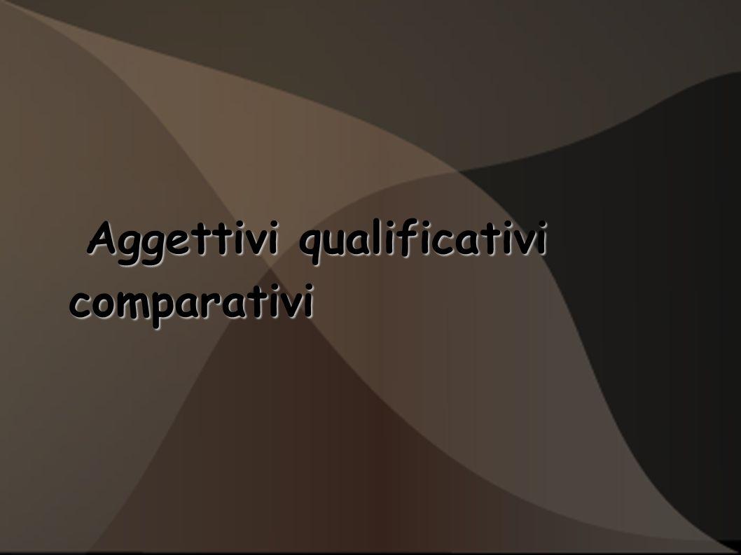 Aggettivi qualificativi comparativi