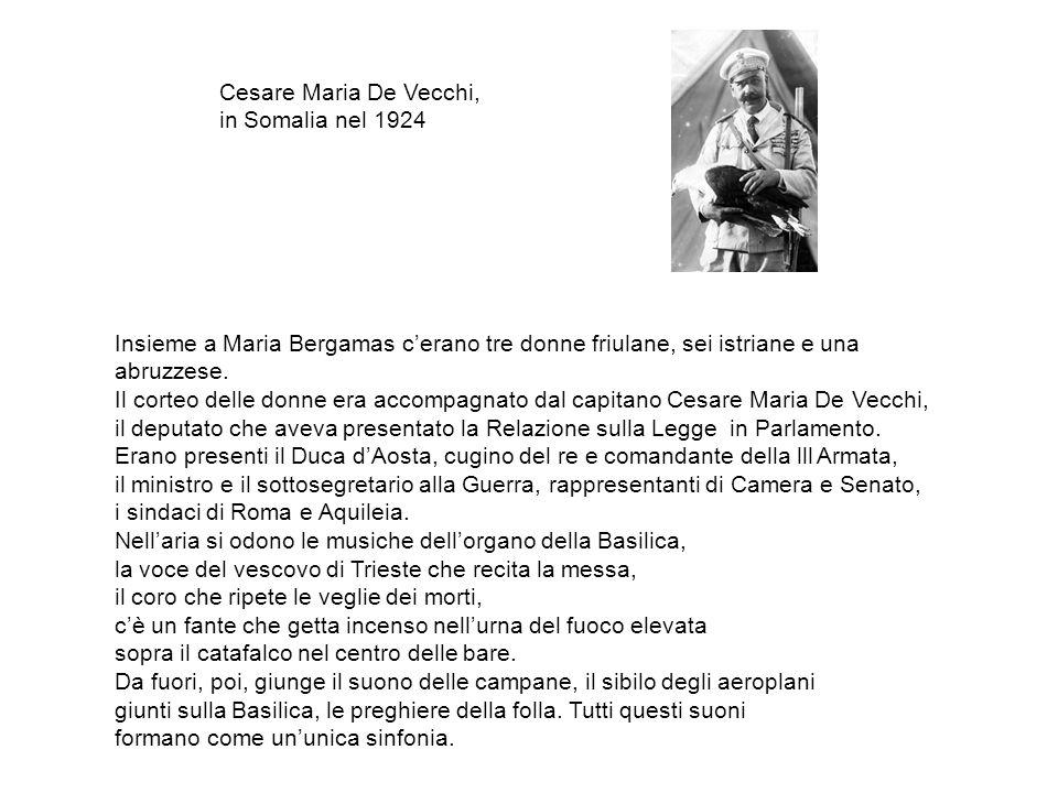 Cesare Maria De Vecchi, in Somalia nel 1924. Insieme a Maria Bergamas c'erano tre donne friulane, sei istriane e una abruzzese.