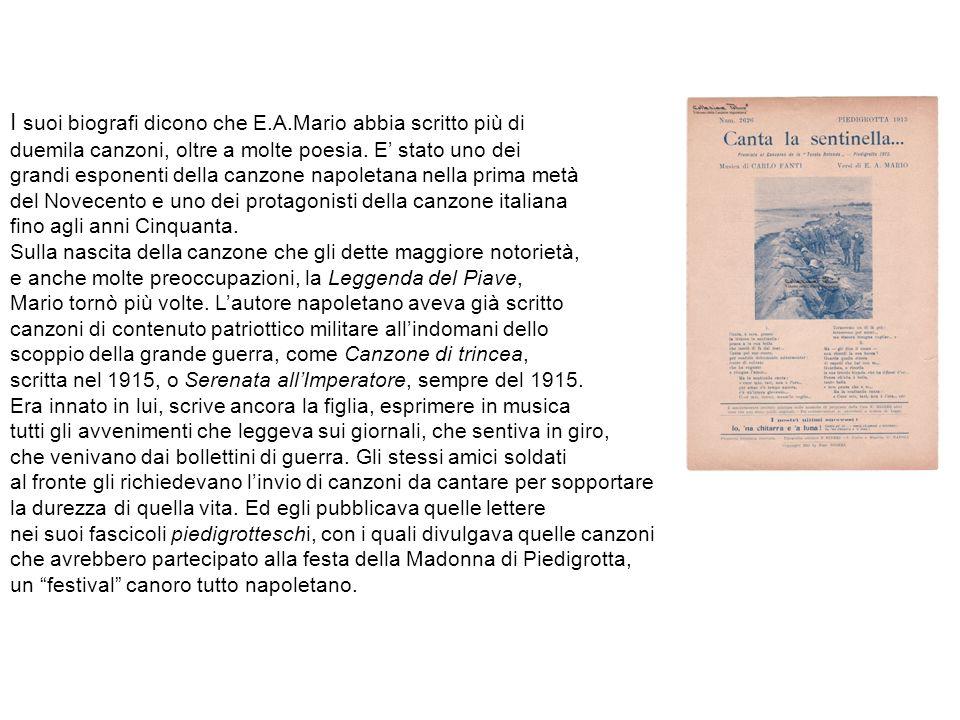 I suoi biografi dicono che E.A.Mario abbia scritto più di