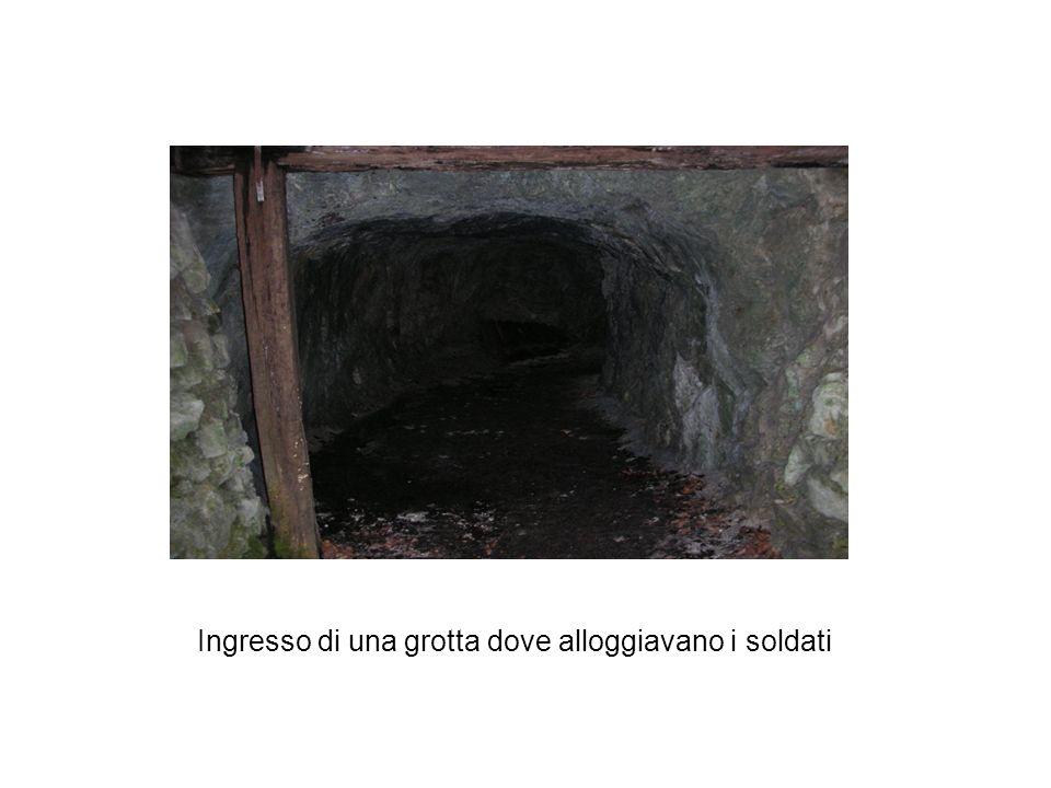 Ingresso di una grotta dove alloggiavano i soldati