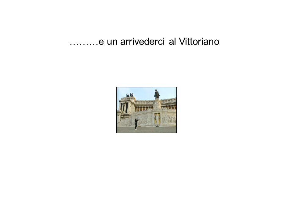 ………e un arrivederci al Vittoriano