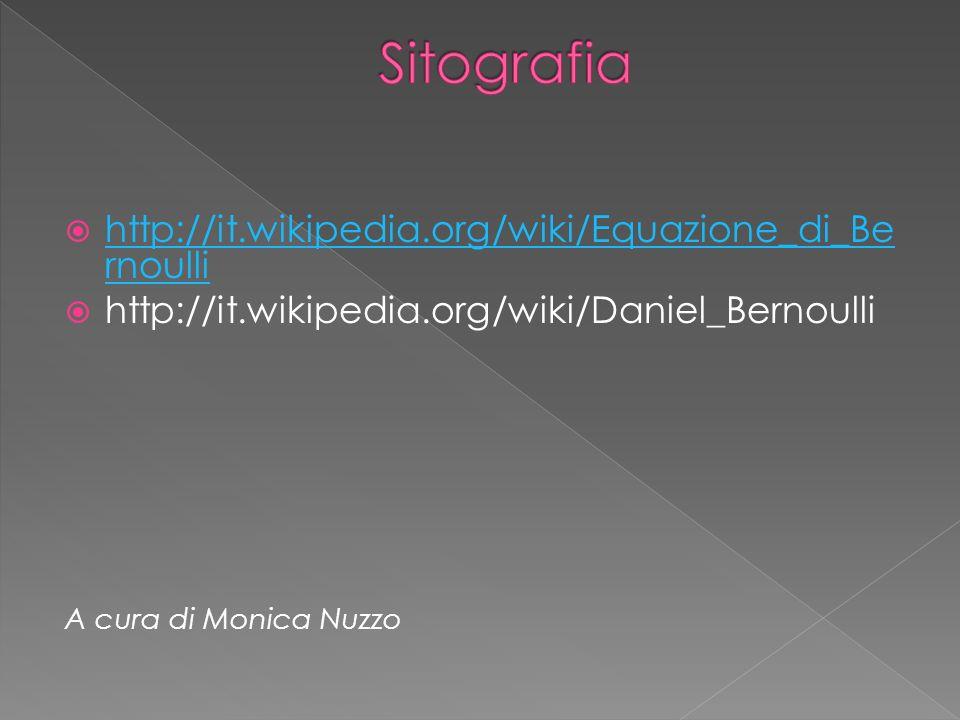 Sitografia http://it.wikipedia.org/wiki/Equazione_di_Bernoulli