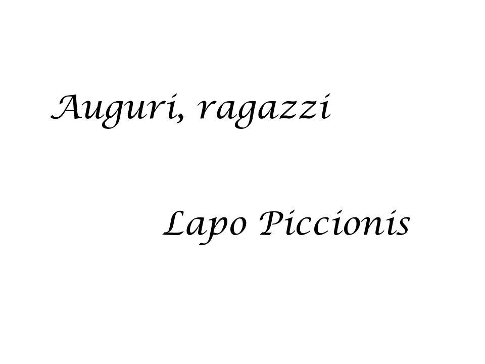 Auguri, ragazzi Lapo Piccionis