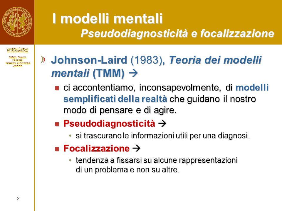 I modelli mentali Pseudodiagnosticità e focalizzazione