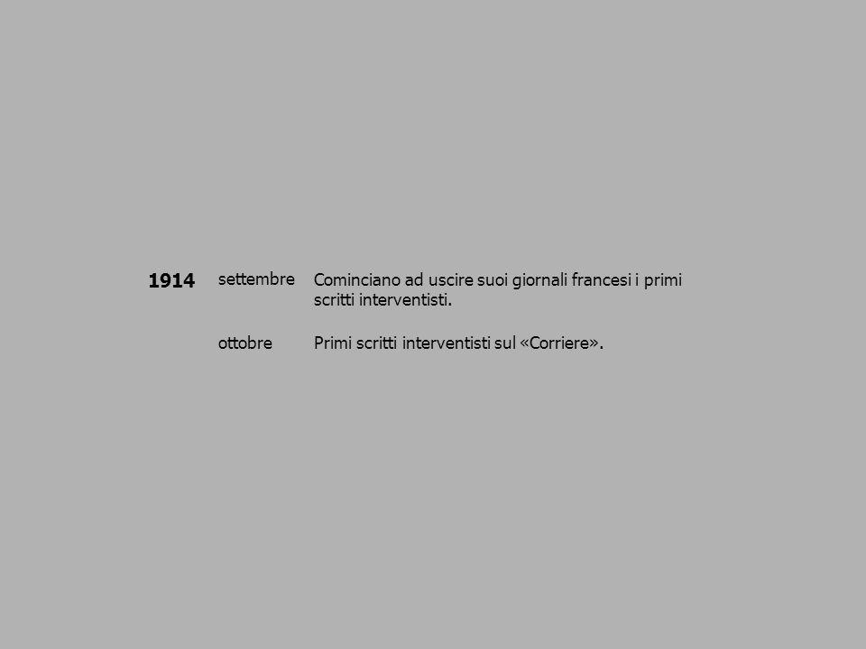 1914 settembre. Cominciano ad uscire suoi giornali francesi i primi scritti interventisti. ottobre.