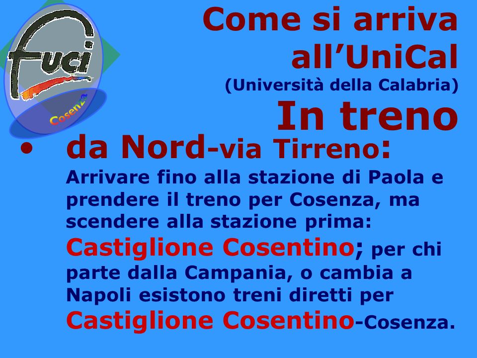 In treno Come si arriva all'UniCal da Nord-via Tirreno: Cosenza