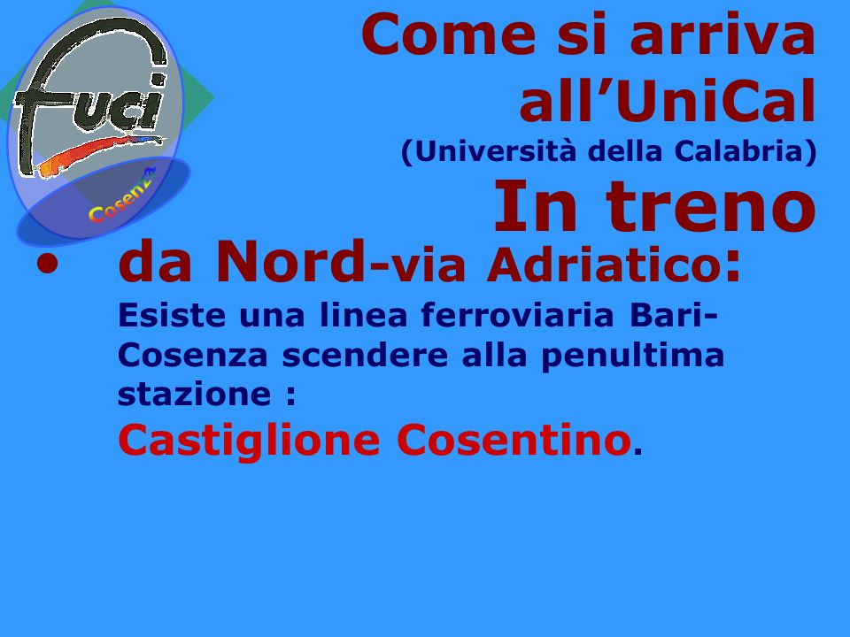 In treno Come si arriva all'UniCal da Nord-via Adriatico: Cosenza