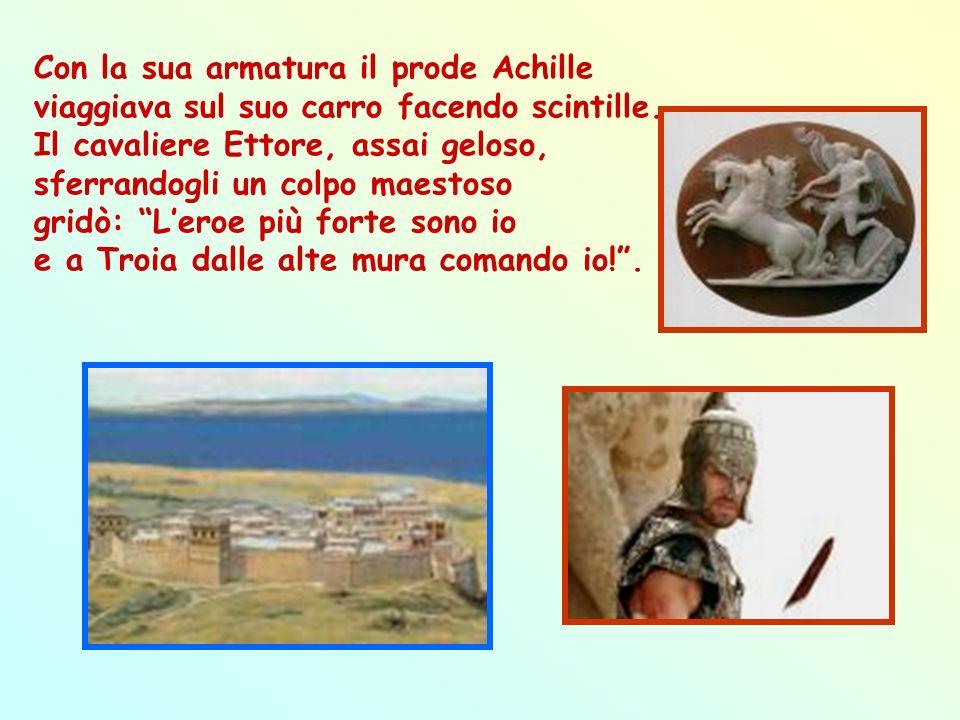 Con la sua armatura il prode Achille