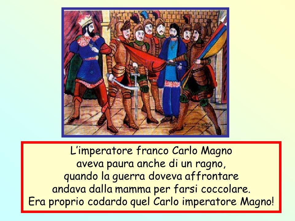 L'imperatore franco Carlo Magno aveva paura anche di un ragno,