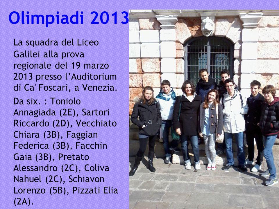 Olimpiadi 2013 La squadra del Liceo Galilei alla prova regionale del 19 marzo 2013 presso l'Auditorium di Ca Foscari, a Venezia.
