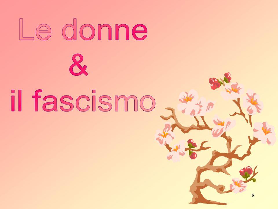 Le donne & il fascismo
