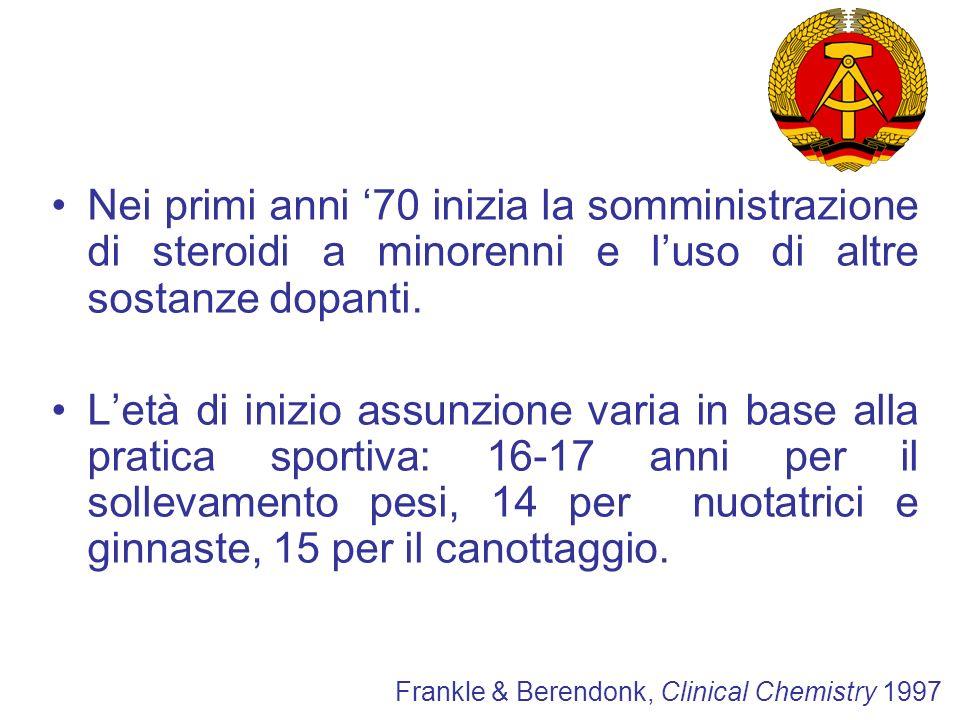 Nei primi anni '70 inizia la somministrazione di steroidi a minorenni e l'uso di altre sostanze dopanti.