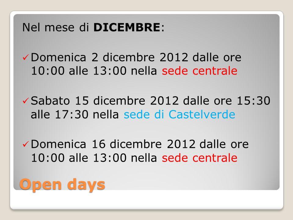 Open days Nel mese di DICEMBRE: