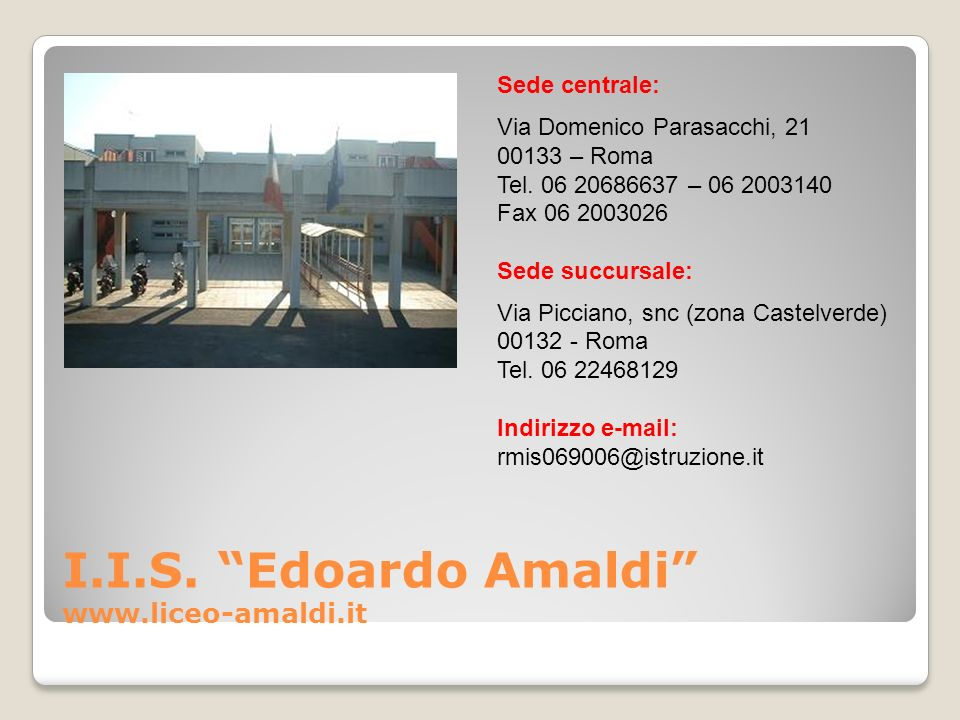 I.I.S. Edoardo Amaldi www.liceo-amaldi.it