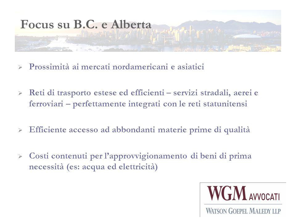 Focus su B.C. e Alberta Prossimità ai mercati nordamericani e asiatici