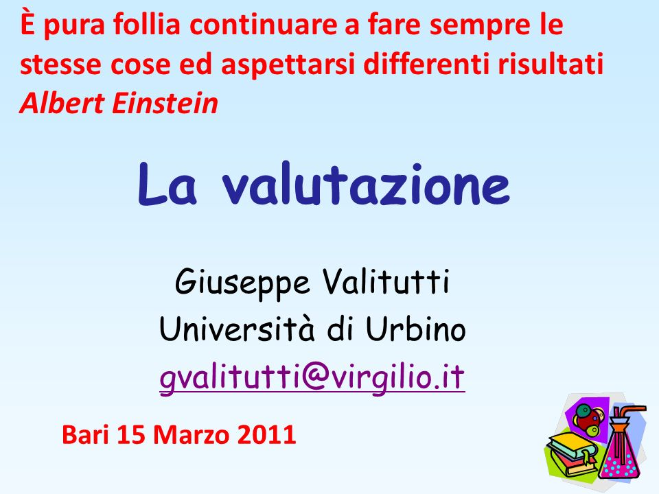 Giuseppe Valitutti Università di Urbino gvalitutti@virgilio.it