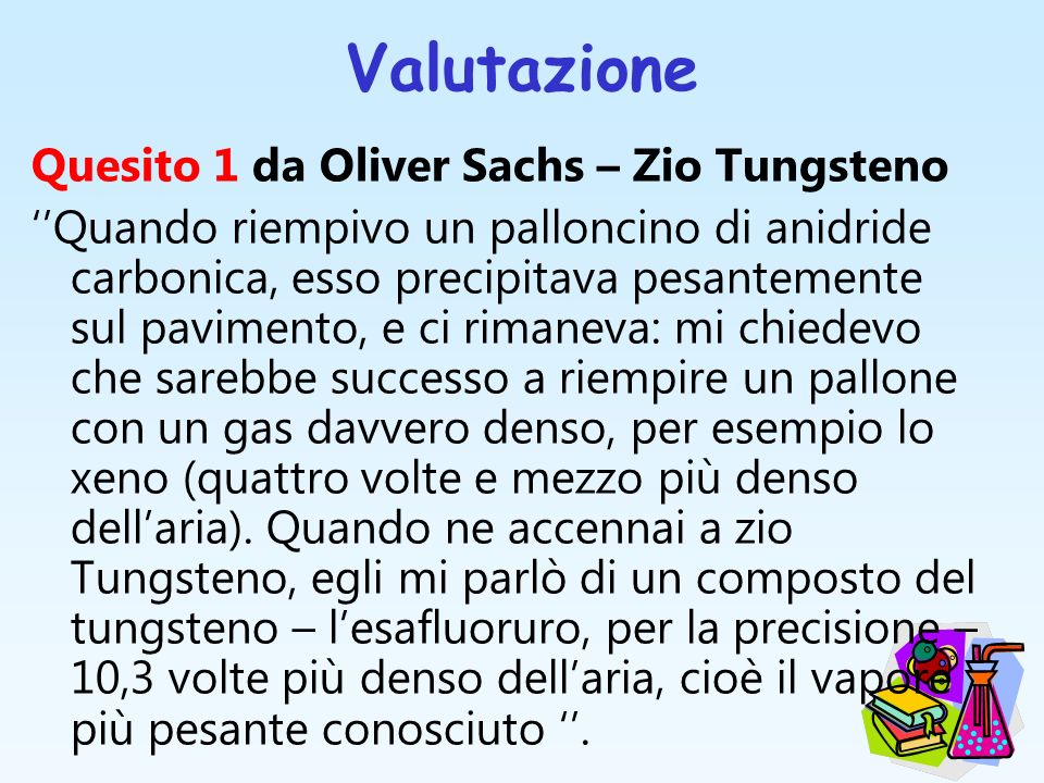 Valutazione Quesito 1 da Oliver Sachs – Zio Tungsteno