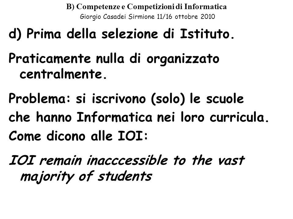 d) Prima della selezione di Istituto.