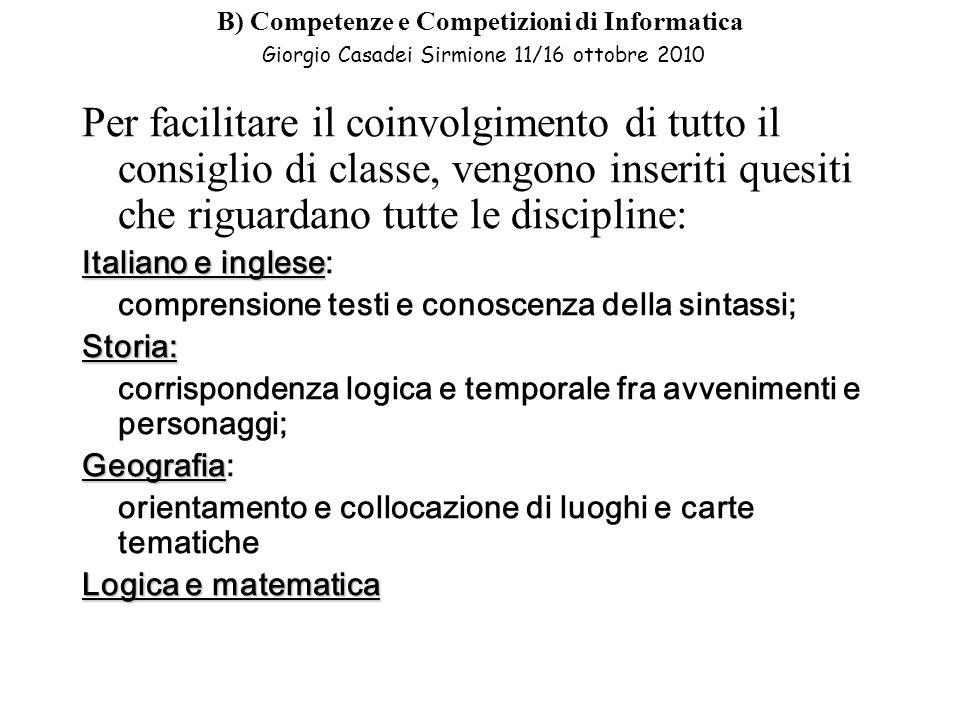 B) Competenze e Competizioni di Informatica Giorgio Casadei Sirmione 11/16 ottobre 2010