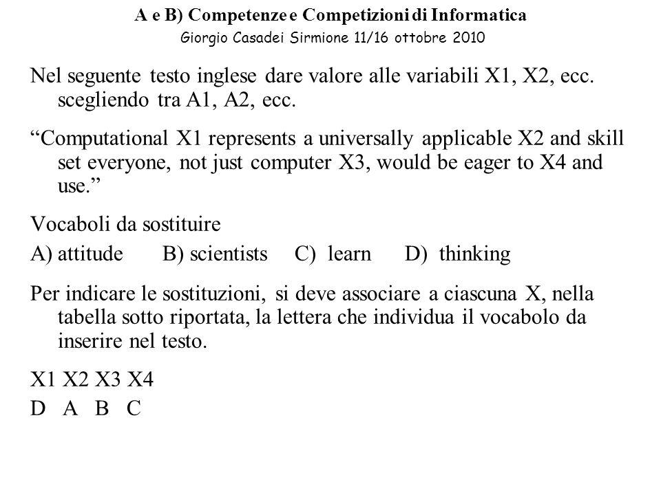 Vocaboli da sostituire attitude B) scientists C) learn D) thinking
