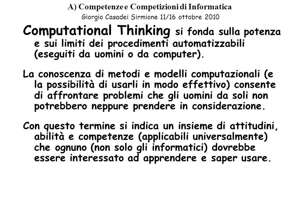 A) Competenze e Competizioni di Informatica Giorgio Casadei Sirmione 11/16 ottobre 2010