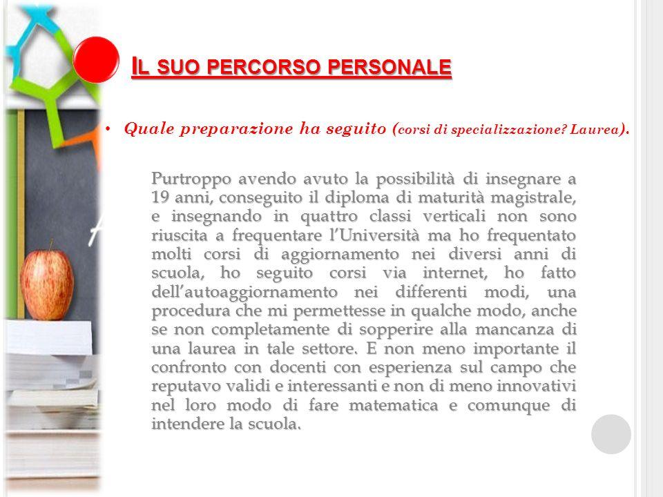 Quale preparazione ha seguito (corsi di specializzazione Laurea).
