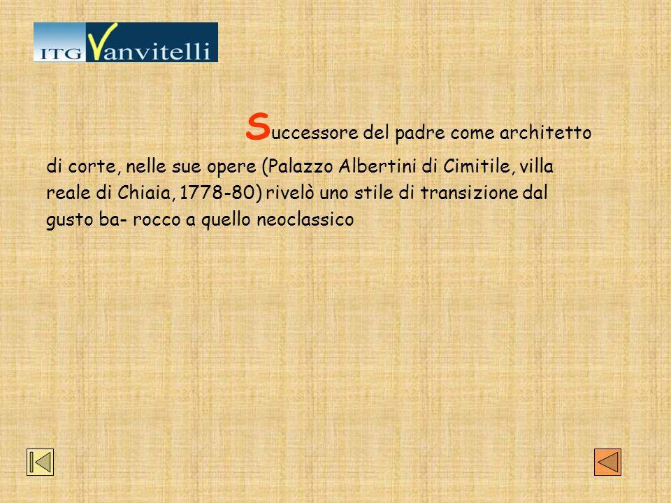 Successore del padre come architetto di corte, nelle sue opere (Palazzo Albertini di Cimitile, villa reale di Chiaia, 1778-80) rivelò uno stile di transizione dal gusto ba- rocco a quello neoclassico