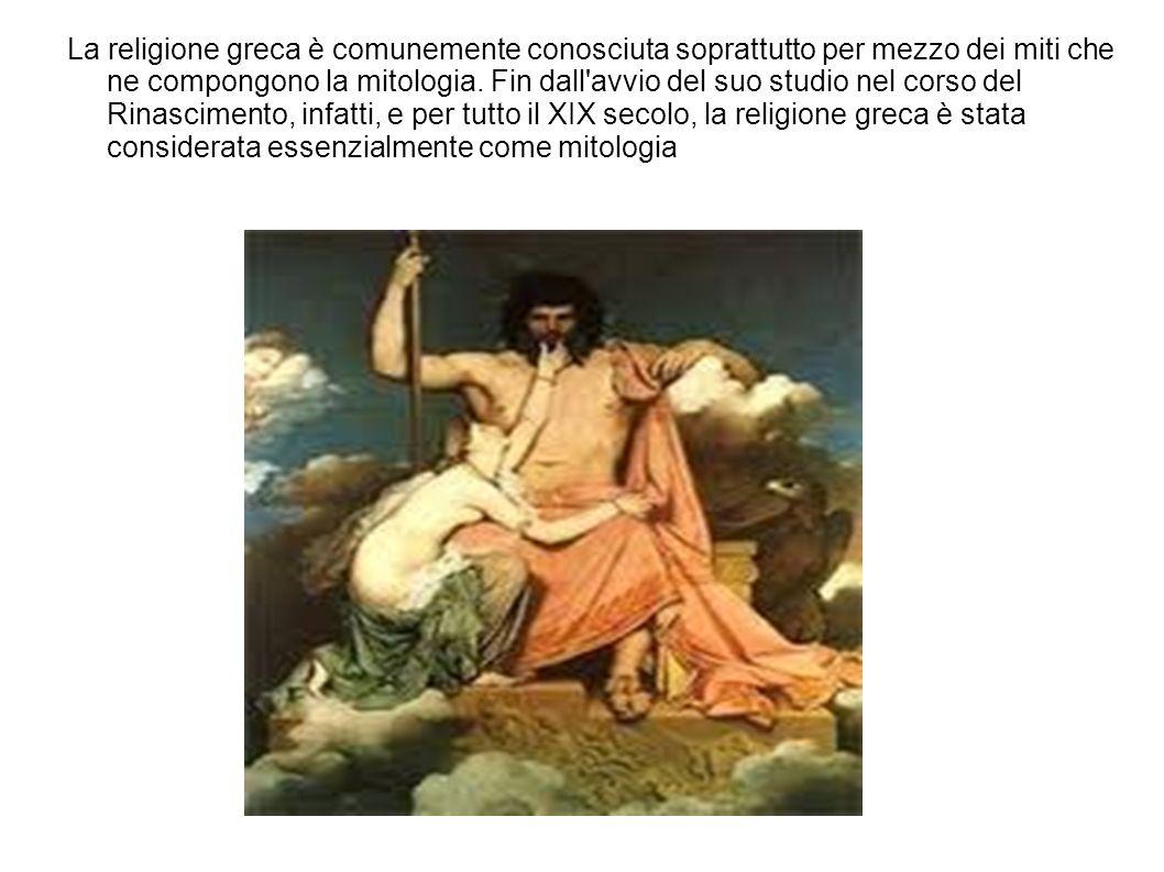 La religione greca è comunemente conosciuta soprattutto per mezzo dei miti che ne compongono la mitologia.