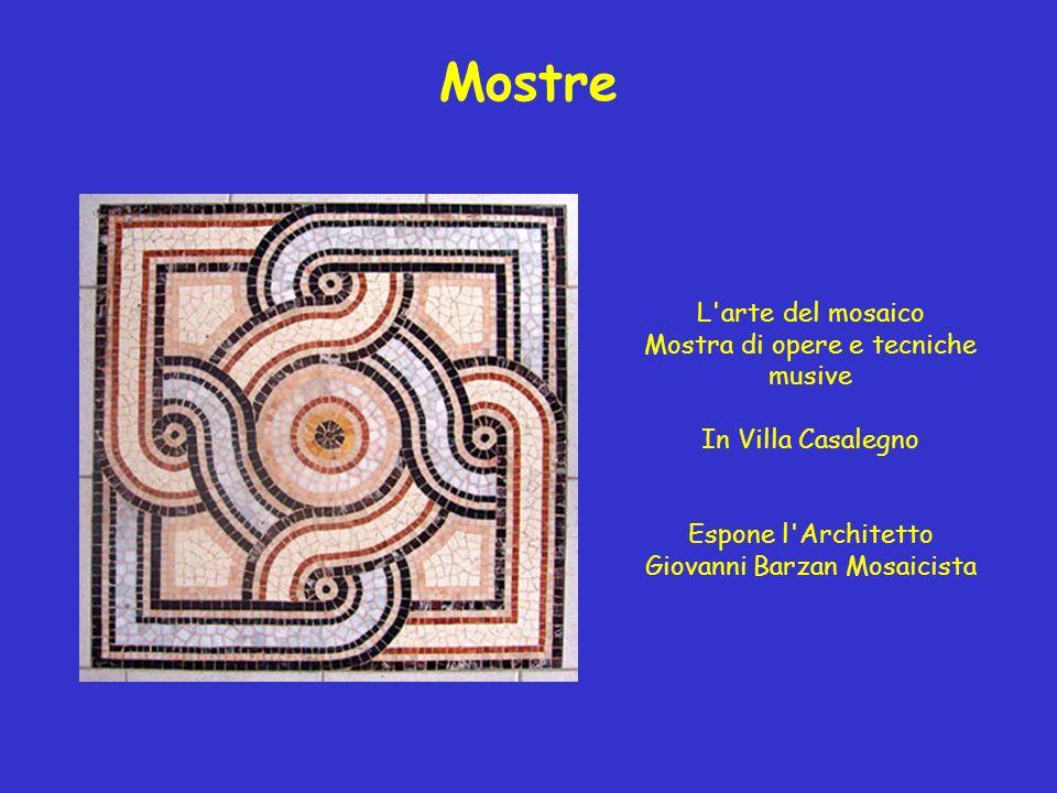 Mostre L arte del mosaico Mostra di opere e tecniche musive