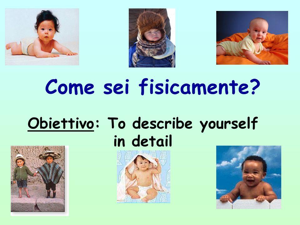 Obiettivo: To describe yourself