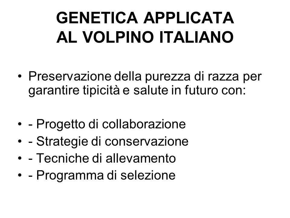 GENETICA APPLICATA AL VOLPINO ITALIANO