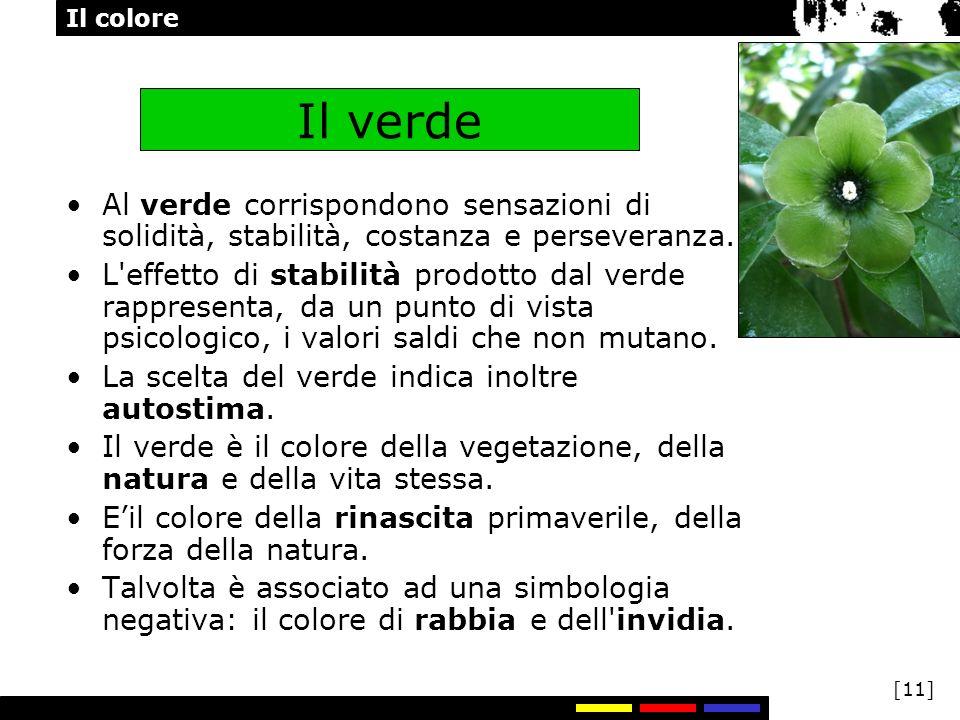 Il verde Al verde corrispondono sensazioni di solidità, stabilità, costanza e perseveranza.