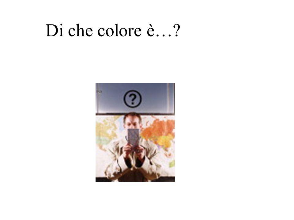 Di che colore è…