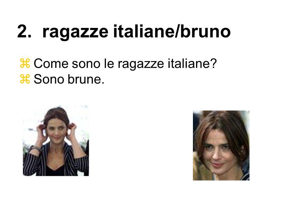 2. ragazze italiane/bruno