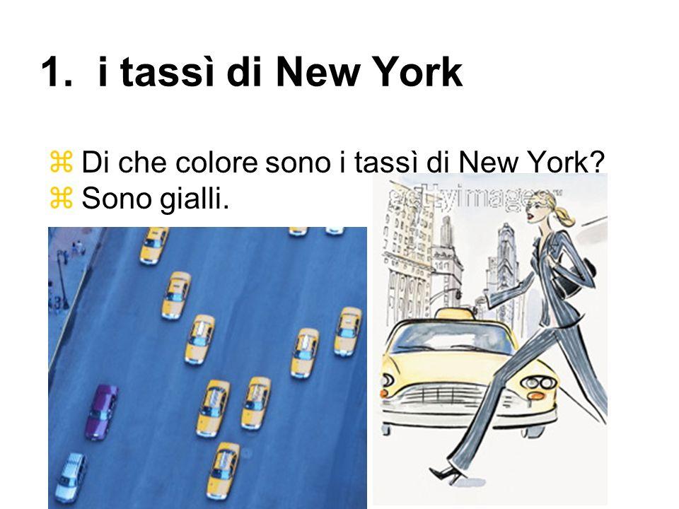 1. i tassì di New York Di che colore sono i tassì di New York